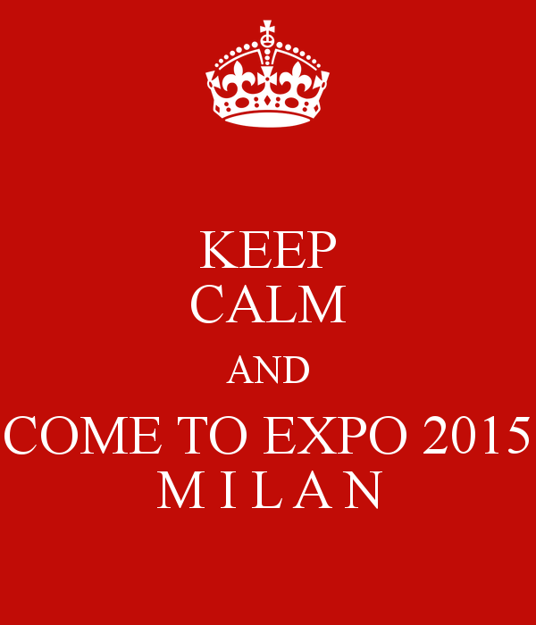 keep-calm-and-come-to-expo-2015-m-i-l-a-n