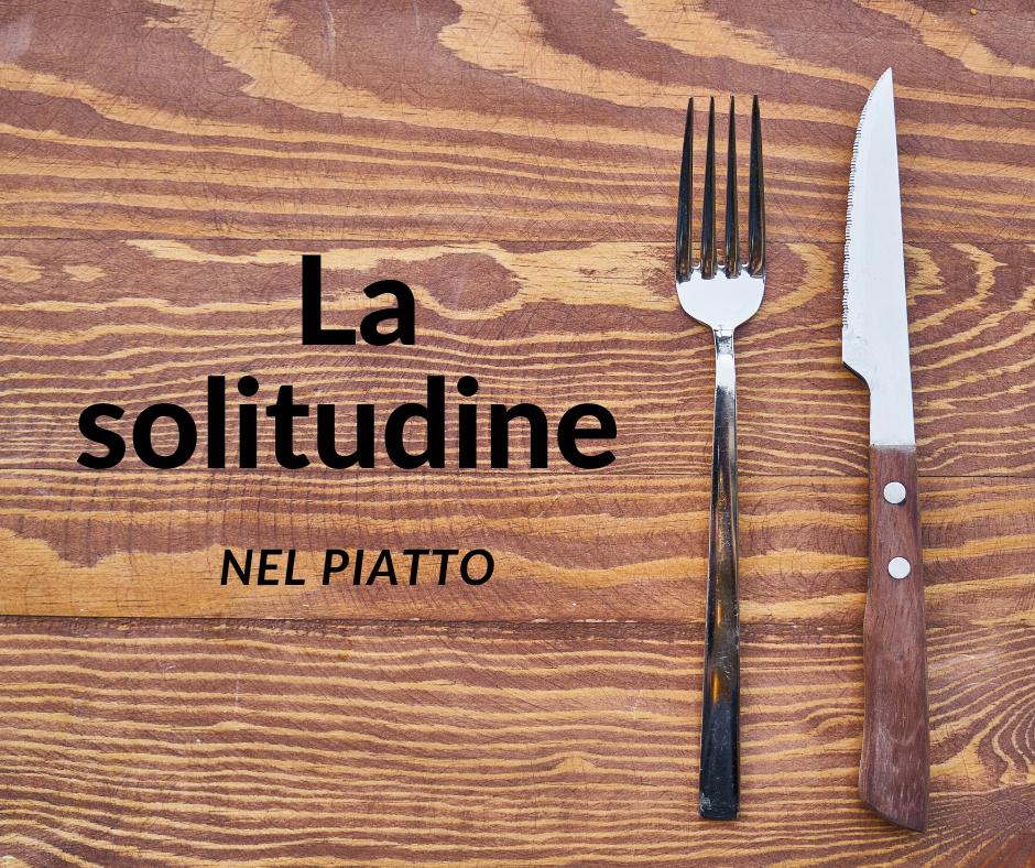 LA SOLITUDINE NELPIATTO